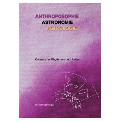 Anthroposophie - Astronomie - Astrologie Schmötzer, Werner (9783863862923)