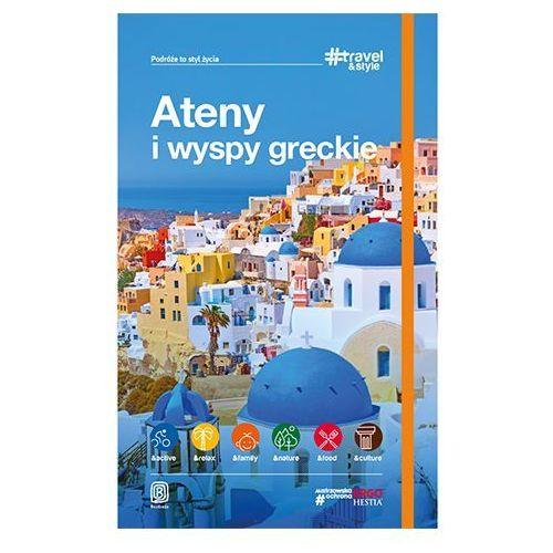 Ateny i wyspy greckie Wydanie 1. Darmowy odbiór w niemal 100 księgarniach! (9788328355897)