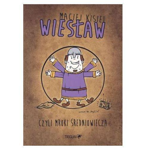 Wiesław czyli mroki średniowiecza (9788362586325)