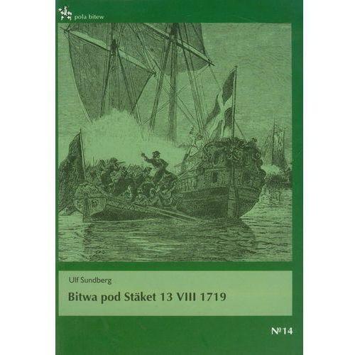 Bitwa pod Staket 13 VIII 1719 (64 str.)
