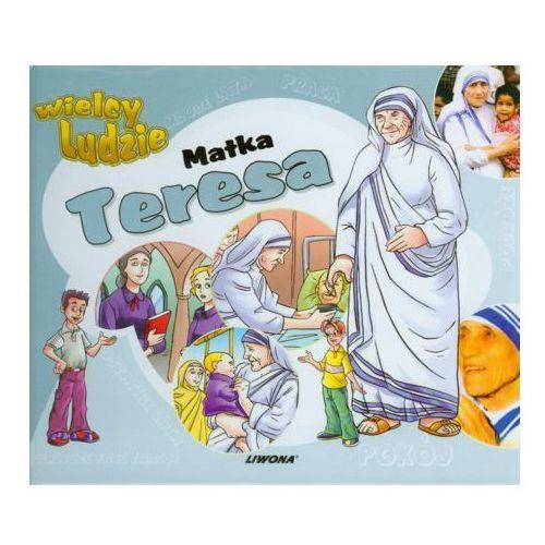 Matka Teresa Wielcy ludzie