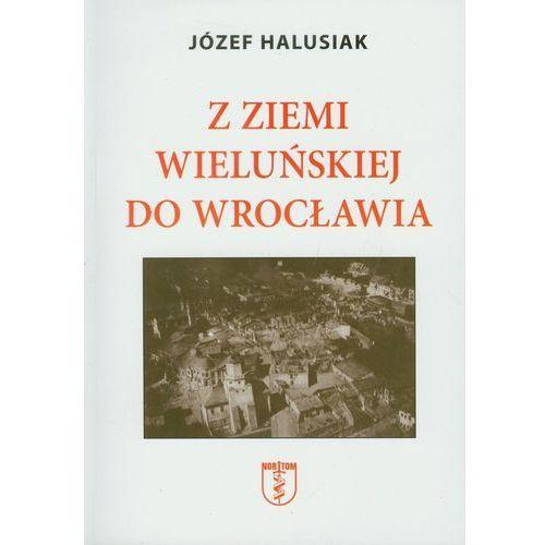 Z Ziemi Wieluńskiej do Wrocławia, Józef Halusiak