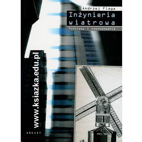 Inżynieria wiatrowa. Podstawy i zastosowanie (719 str.)