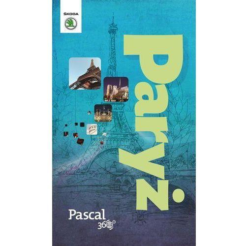 Paryż - Pascal 360 stopni (2014) - Dostępne od: 2014-11-21 (kategoria: Podróże i przewodniki)