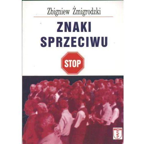 Znaki sprzeciwu - Zbigniew Żmigrodzki, Żmigrodzki, Zbigniew