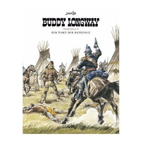 Buddy Longway Gesamtausgabe - Der Wahn der Menschen
