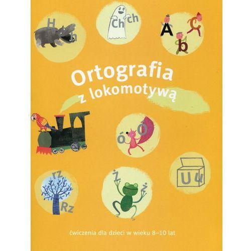 Lokomotywa 3 Ortografia ćw. 8-10 lat, praca zbiorowa