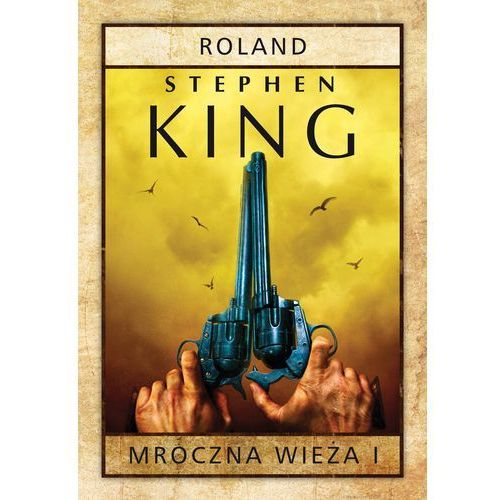 Mroczna wieża Tom 1 Roland - Wysyłka od 3,99 - porównuj ceny z wysyłką (320 str.)