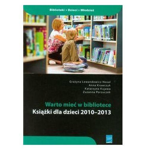 Warto mieć w bibliotece - Lewandowicz-Nosal Grażyna, Krawczyk Anna, Kujawa Katarzyna, Porzuczek Zuzanna, Sbp