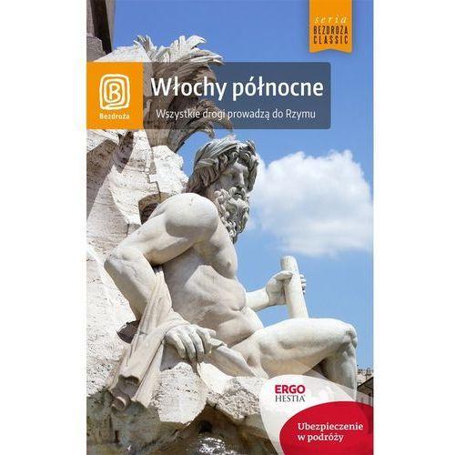 Bezdroża CLASSIC Włochy Północne Wszystkie drogi prowadzą do Rzymu Wydanie 5 (2015)