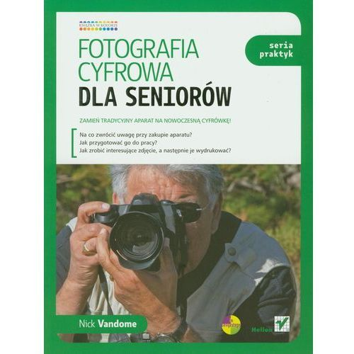Fotografia cyfrowa dla seniorów. Seria praktyk (9788324620838)