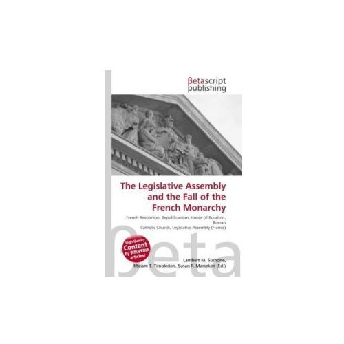 The Legislative Assembly and the Fall of the French Monarchy (9786130487447)