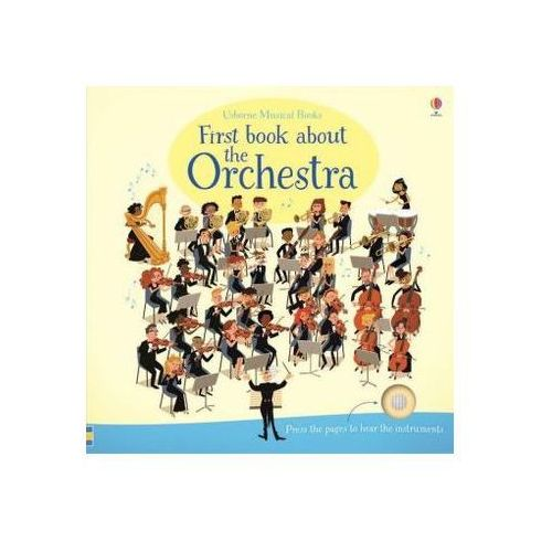 First Book About the Orchestra (9781409597667)