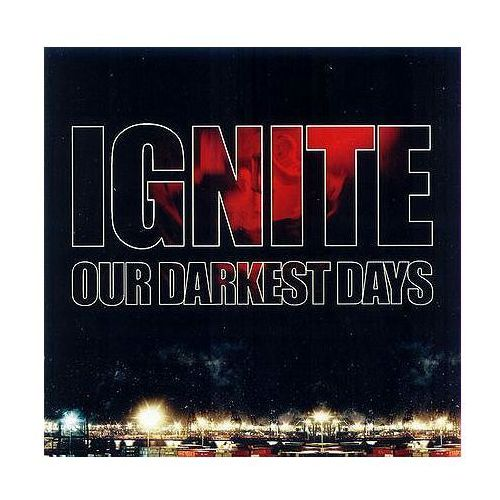 Our Darkest Days - Ignite z kategorii Metal