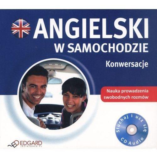 Angielski w samochodzie. Konwersacje. Książka audio CD - Praca zbiorowa, praca zbiorowa