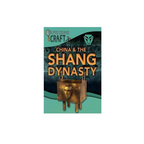 Discover Through Craft: China and the Shang Dynasty