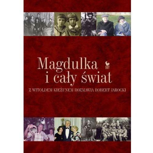 Magdulka i cały świat. Robert Jarocki rozmawia z Witoldem Kieżunem (2013)