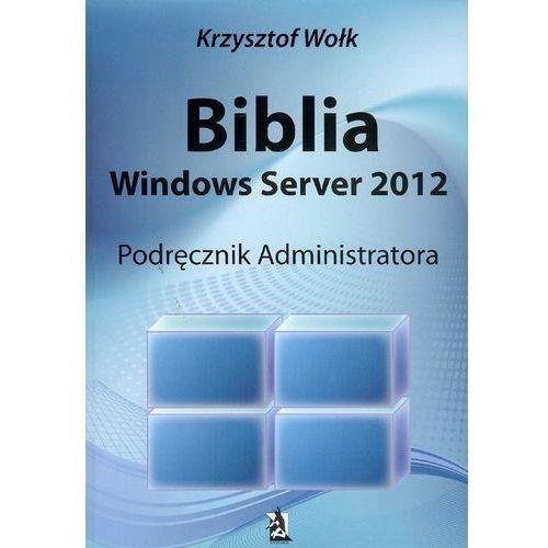 Biblia Windows Server 2012 (ISBN 9788363548070)