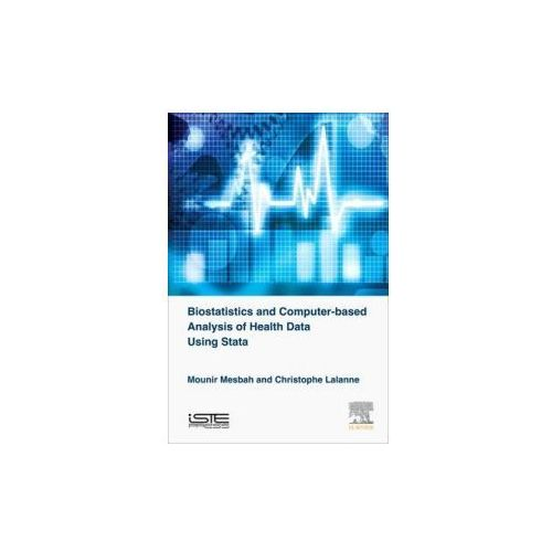 Biostatistics and Computer-based Analysis of Health Data using Stata