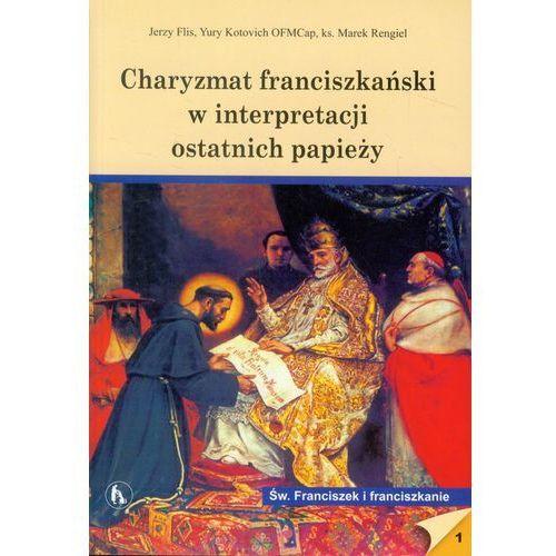 Charyzmat franciszkański w interpretacji ostatnich papieży (256 str.)
