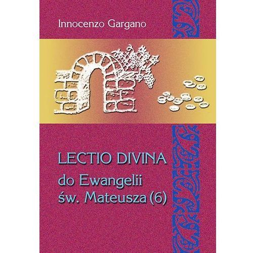 LECTIO DIVINA DO EWANGELII MATEUSZA (6) - Wysyłka od 3,99 - porównuj ceny z wysyłką (166 str.)