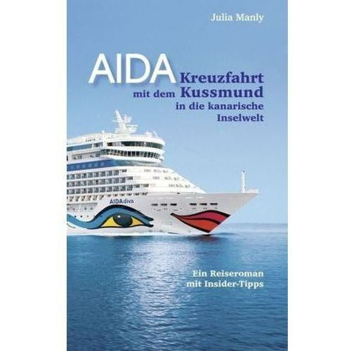 AIDA - Kreuzfahrt mit dem Kussmund in die kanarische Inselwelt