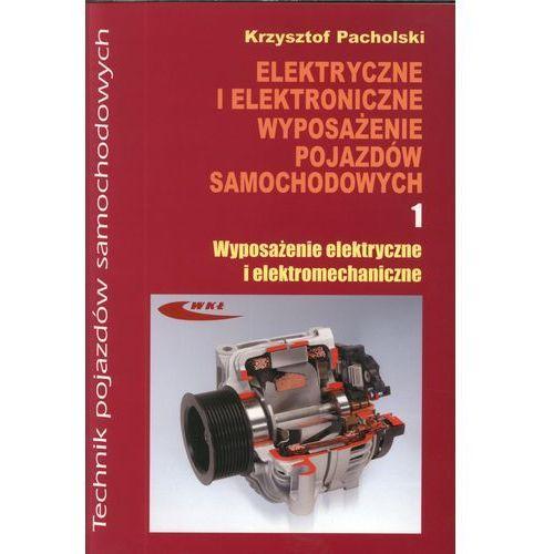 Elektryczne i elektroniczne wyposażenie pojazdów samochodowych. Część 1. Wyposażenie elektryczne i elektromechaniczne