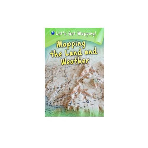 Mapping The Land And Weather (9781406249286)