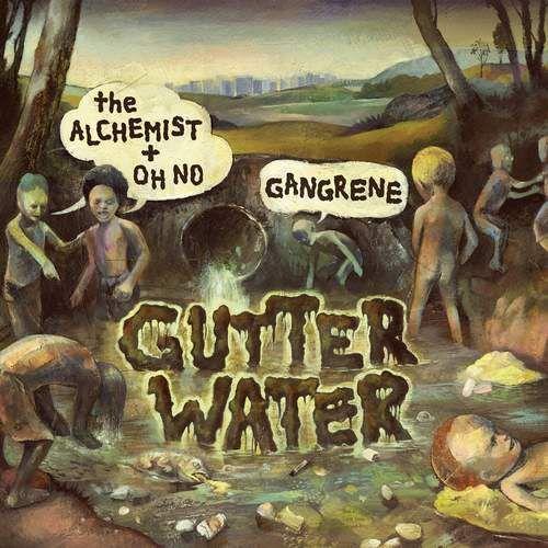 Gangrene (the Alchemist + Oh No) - Gutter Water, 1012