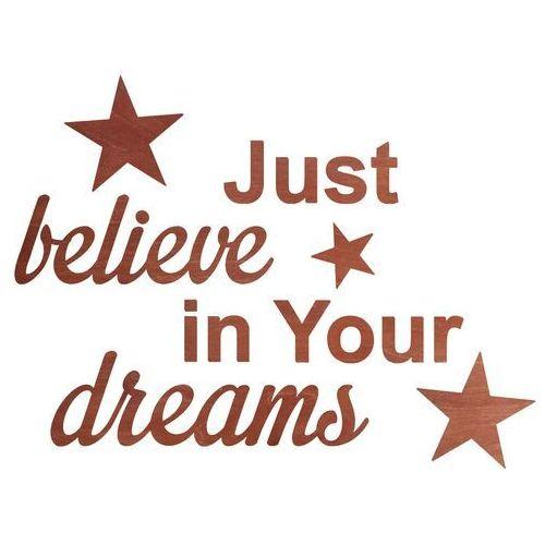 Congee.pl Dekoracja drewniana napis na ścianę just believe in your dreams - 4 mm (5907509934629)