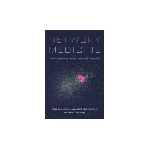 Network Medicine: Complex Systems in Human Disease and Therapeutics (9780674436534)