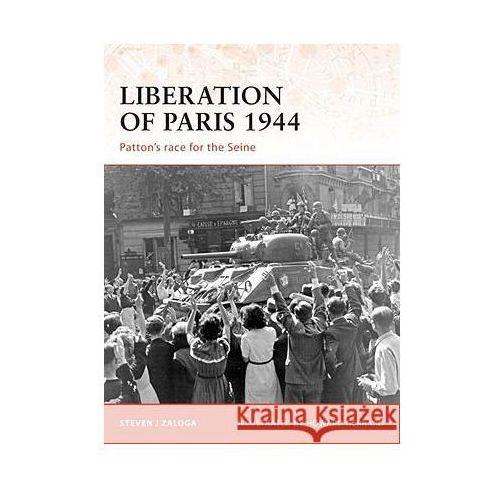 Liberation of Paris 1944 Patton's Race for Seine (C.#194) (9781846032462)