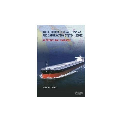 Electronic Chart Display and Information System (ecdis): An Operational Handbook