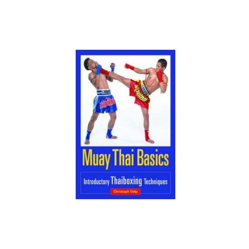 Muay Thai Basics: Introductory Thai Boxing Techniques (9781583941409)