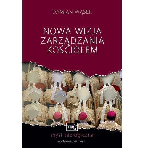 Nowa wizja zarządzanie Kościołem, Damian Wąsek