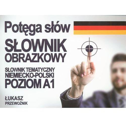 Potęga słów słownik obrazkowy niemiecko - polski, Poligraf