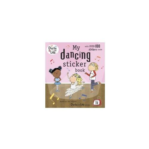 Charlie and Lola: My Dancing Sticker Book