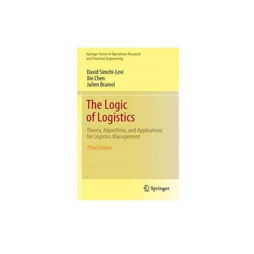 The Logic of Logistics: Theory, Algorithms, and Applications for Logistics Management (9781461491484)