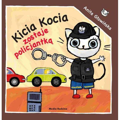 """Książka """"kicia kocia zostaje policjantką"""" 9788372785121 marki Wydawnictwo media rodzina"""