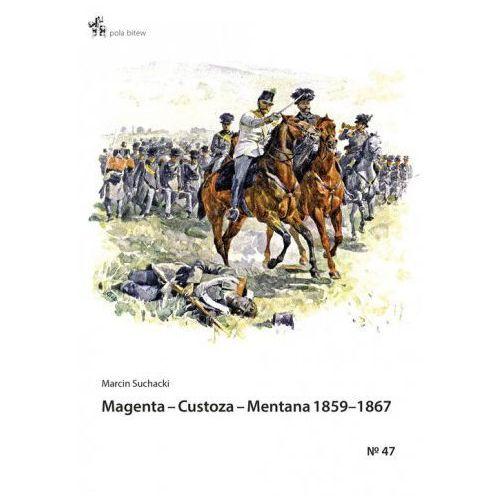 Magenta Custoza Mentana 1859-1867 - Marcin Suchacki (96 str.)