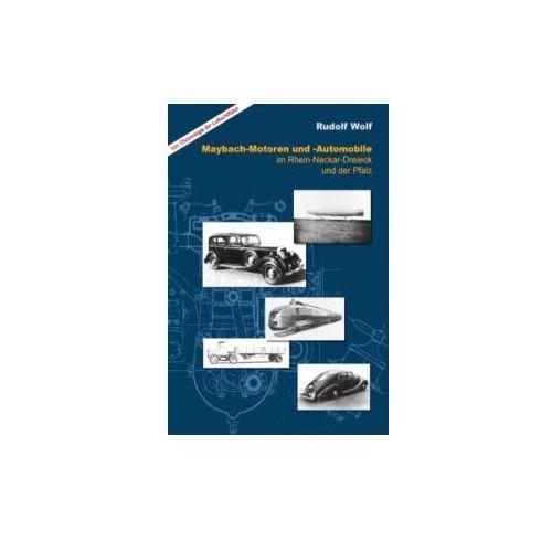 MAYBACH-Motoren und Automobile im Rhein-Neckar-Dreieck und der Pfalz