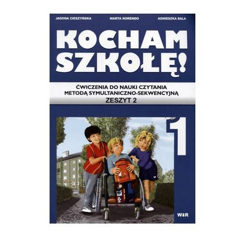 Kocham szkołę! Ćwiczenia do nauki czytania metodą symultaniczno-sekwencyjną. Zeszyt 2 (2011)