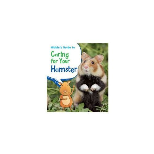 Nibble's Guide to Caring for Your Hamster (9781406250602)