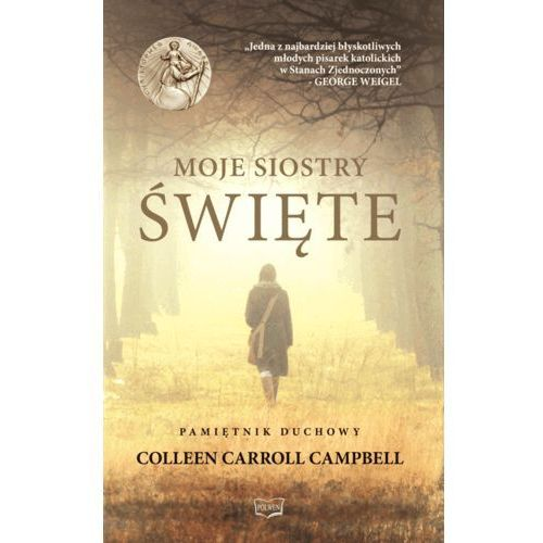 Moje Siostry - Święte - Campbell Colleen Carroll