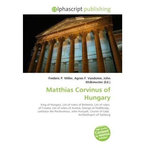 Matthias Corvinus of Hungary (9786130634193)