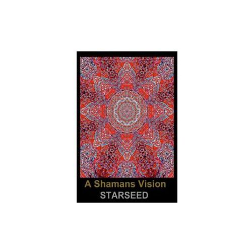 A Shamans Vision Starseed - Mandala Art (Poster Book DIN A2 Portrait) (9783660589641)