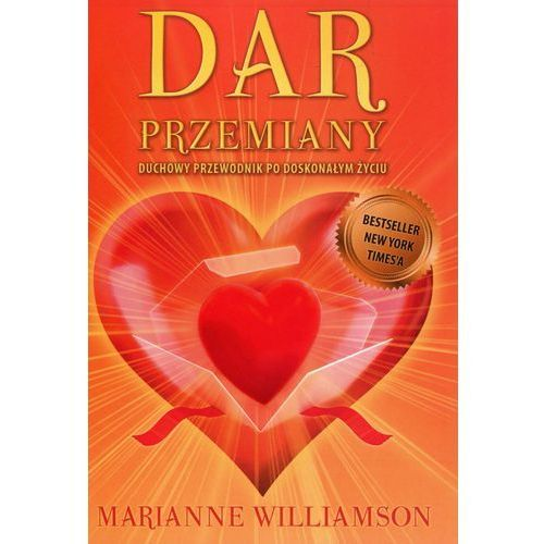 Dar przemiany - Williamson Marianne, Marianne Williamson