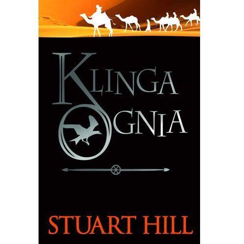 Klinga ognia Kkroniki Icemarku Tom 2 - Hill Stuart (608 str.)