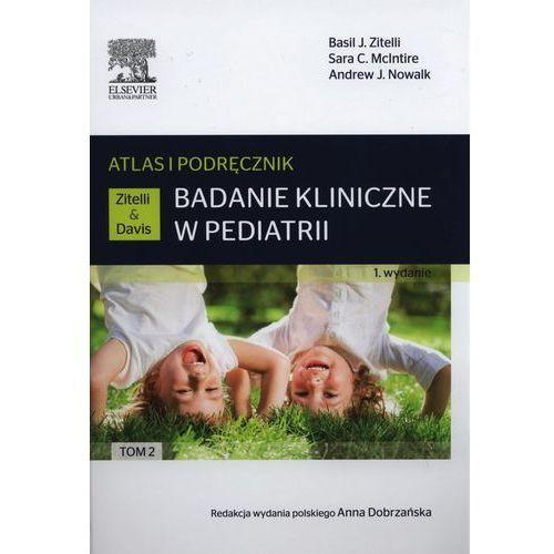 Badanie kliniczne w pediatrii.Atlas i podręcznik Tom 2 (2014)