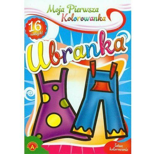 Alexander Moja pierwsza kolorowanka ubranka - praca zbiorowa - wykorzystaj kod rabatowy ij5o836q - kupuj jeszcze taniej!